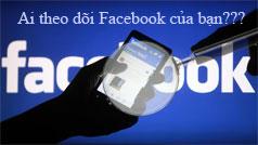 Cách kiểm tra xem đang theo dõi ai trên Facebook